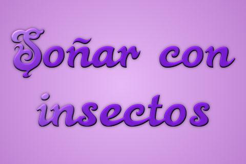 sonar con insectos