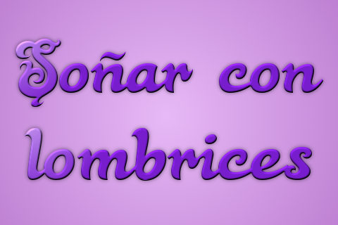 sonar con lombrices
