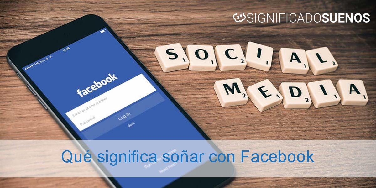 Qué significa soñar con Facebook