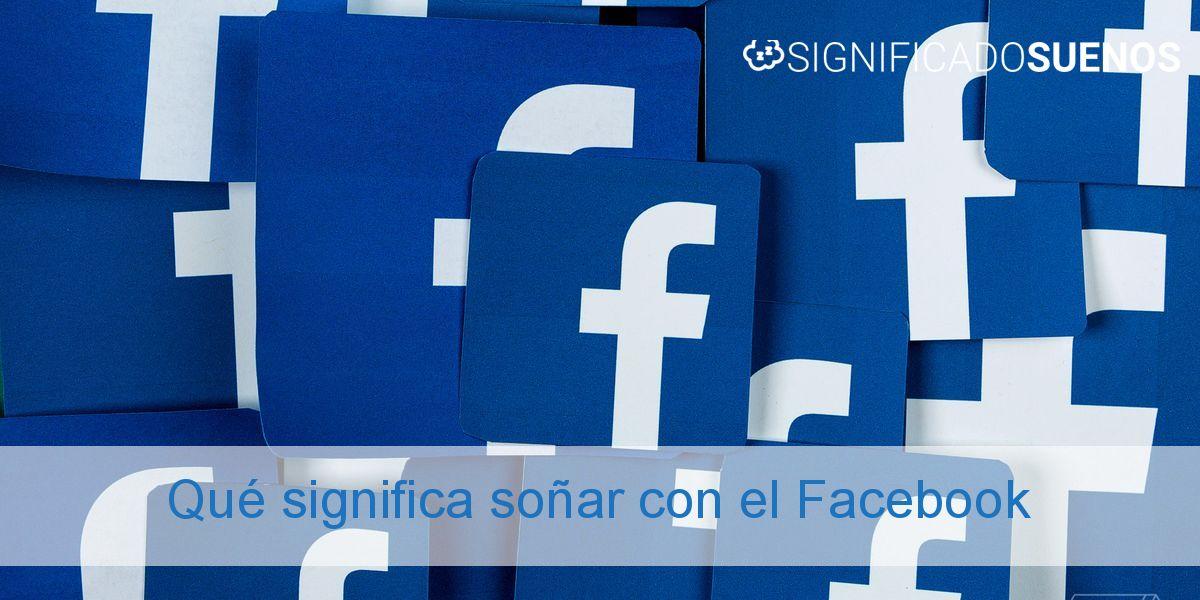Qué significa soñar con el Facebook
