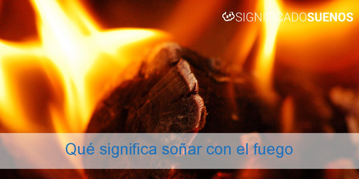 Qué significa soñar con el fuego