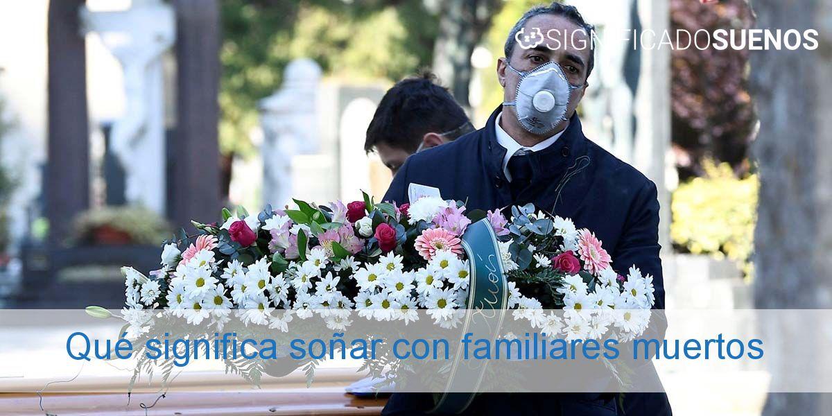 Qué significa soñar con familiares muertos