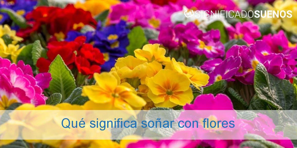 Qué significa soñar con flores