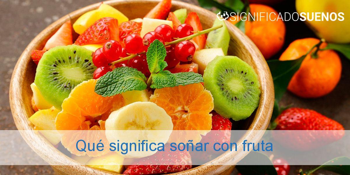 Qué significa soñar con fruta