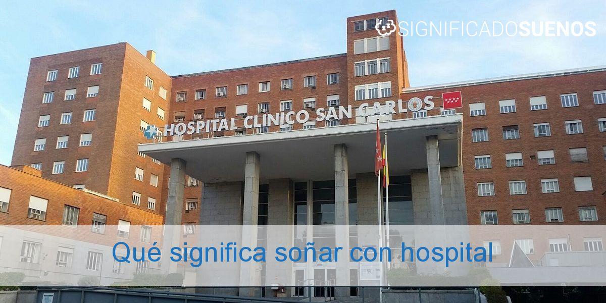 Qué significa soñar con hospital
