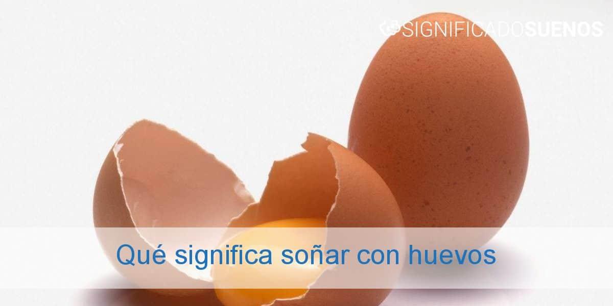 Qué significa soñar con huevos