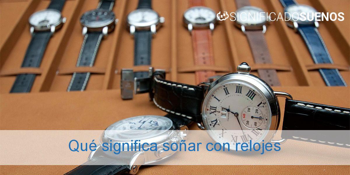 Qué significa soñar con relojes