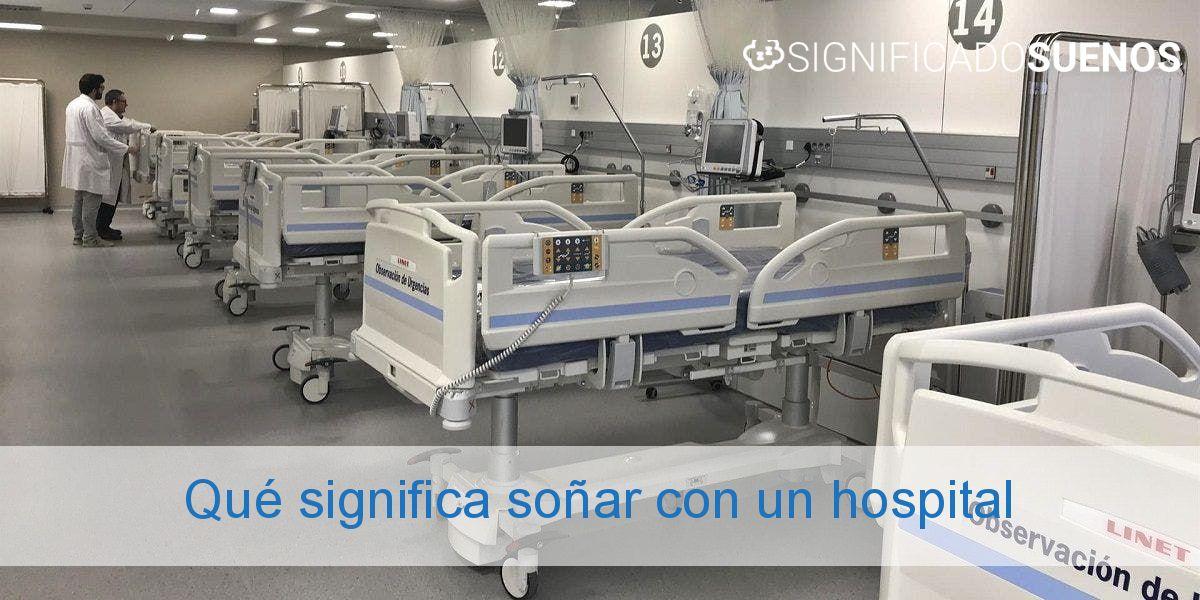 Qué significa soñar con un hospital