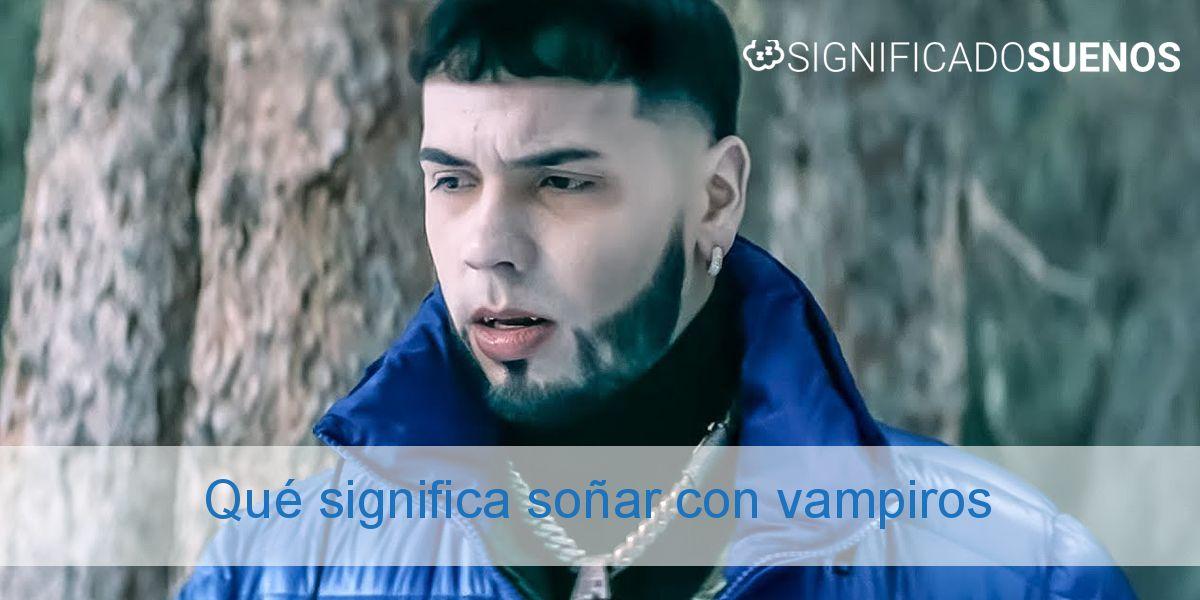 Qué significa soñar con vampiros