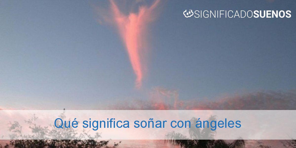 Qué significa soñar con ángeles