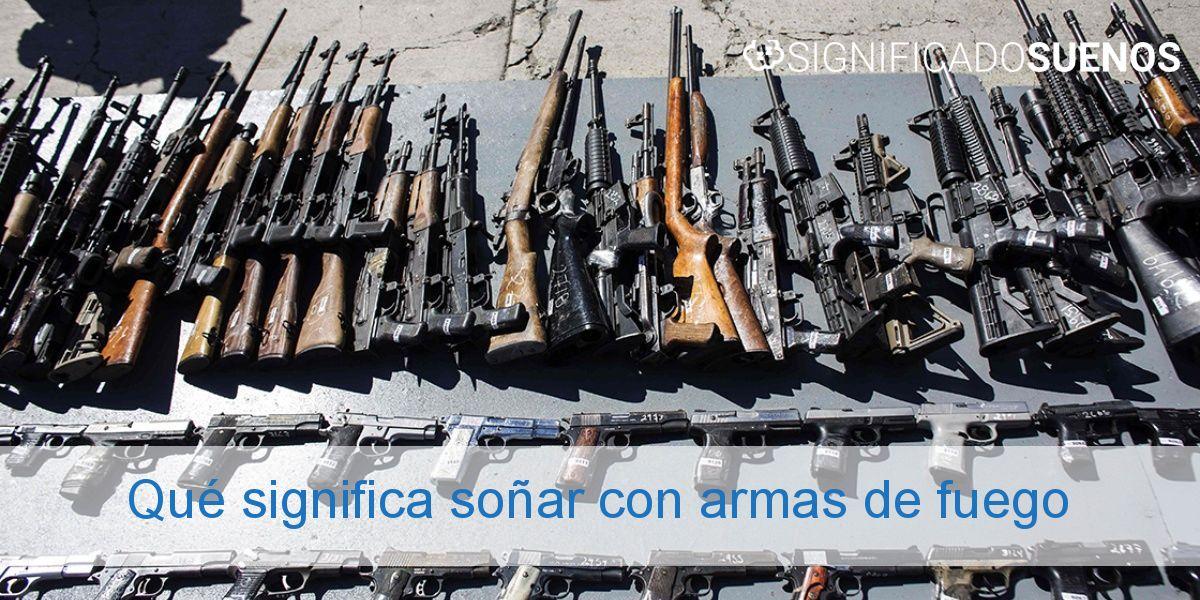 Qué significa soñar con armas de fuego