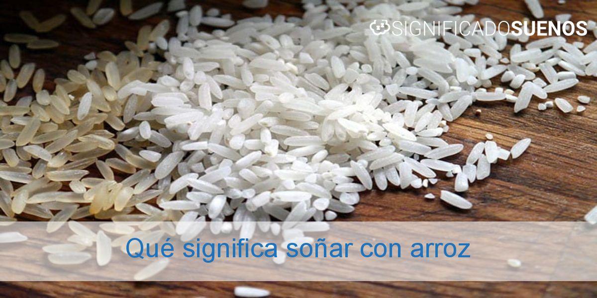 Qué significa soñar con arroz