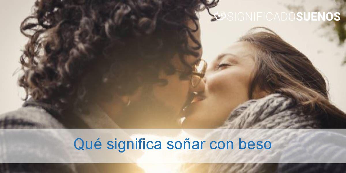 Qué significa soñar con beso