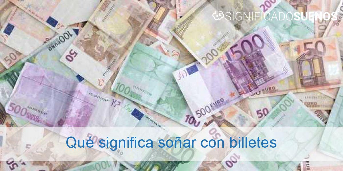 Qué significa soñar con billetes