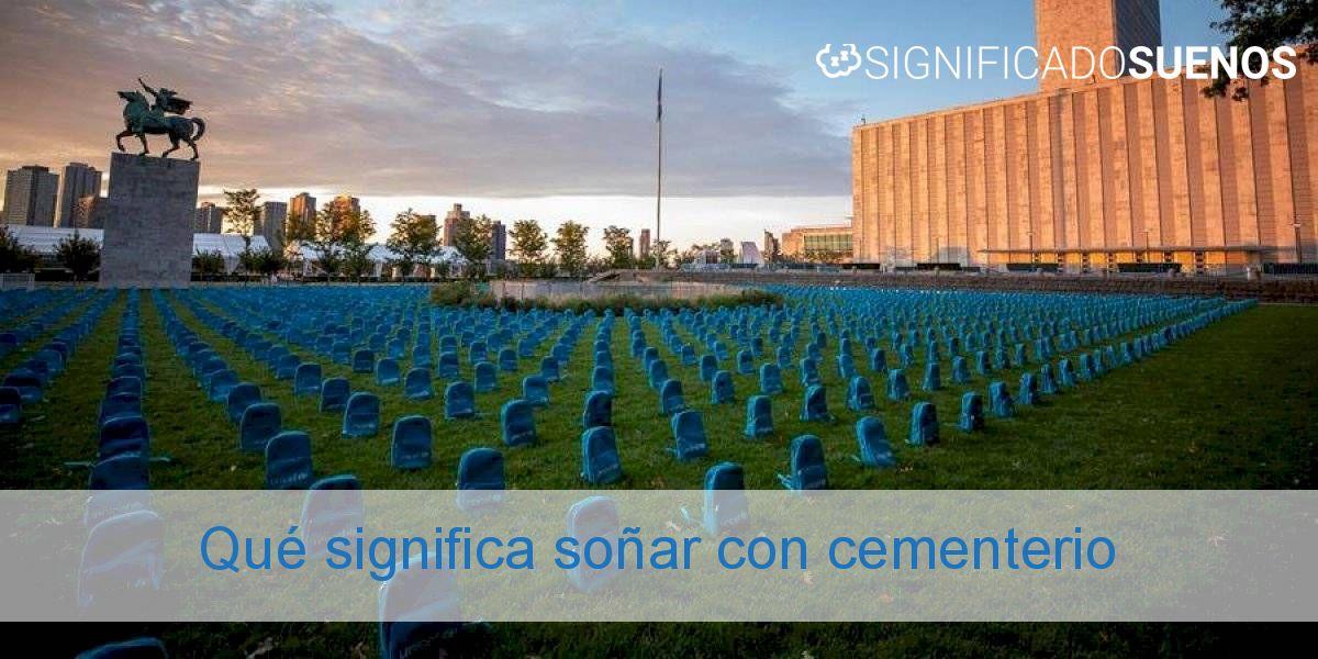 Qué significa soñar con cementerio
