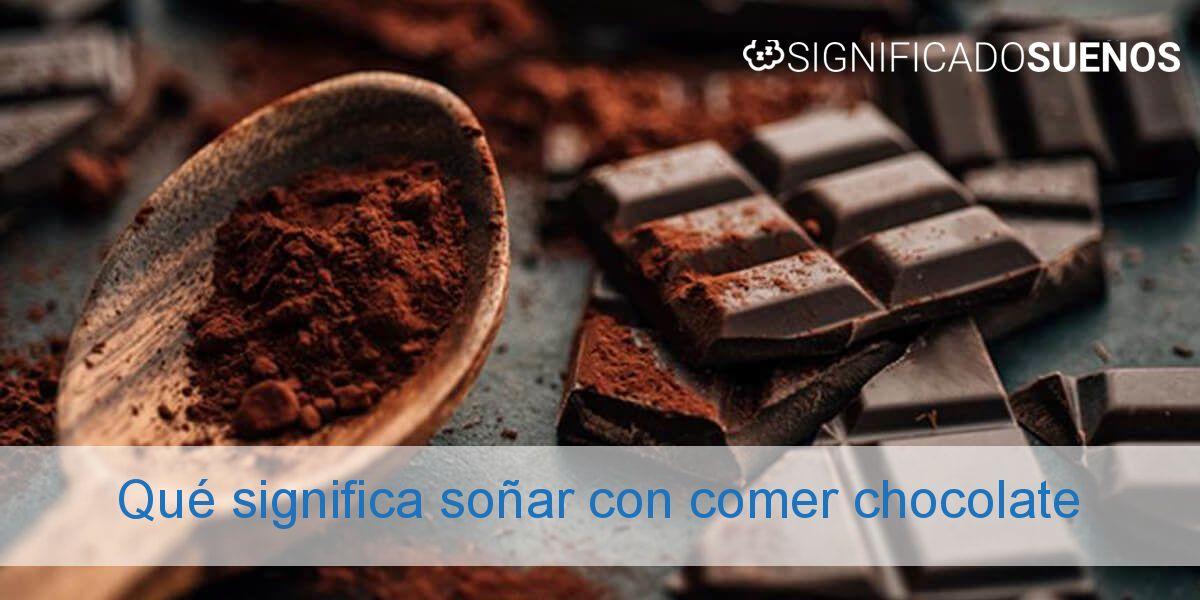 Qué significa soñar con comer chocolate