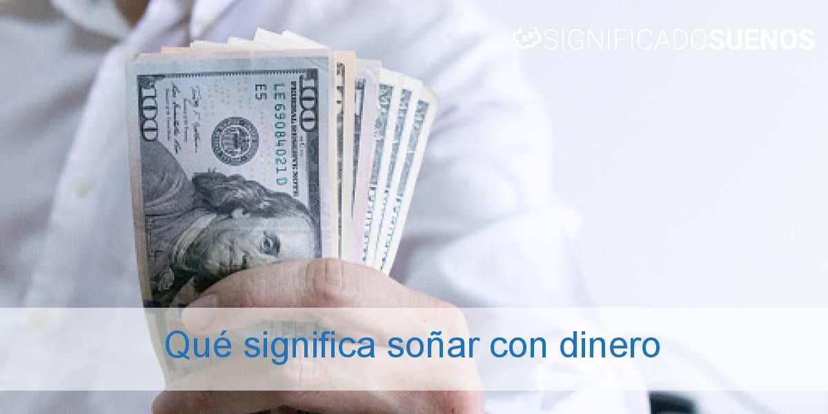 Qué significa soñar con dinero