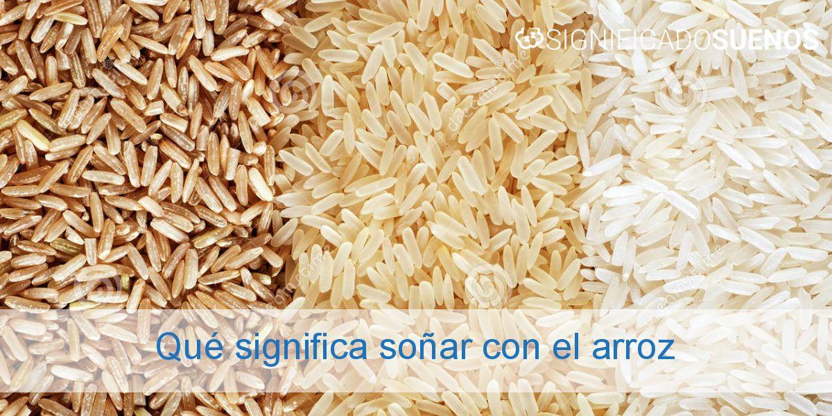 Qué significa soñar con el arroz