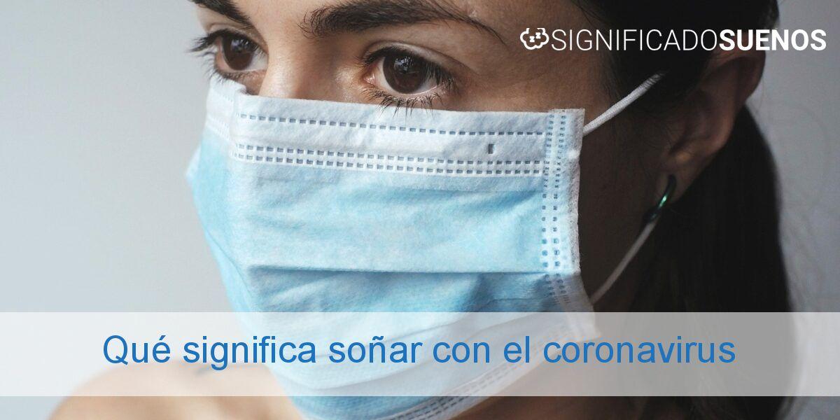 Qué significa soñar con el coronavirus