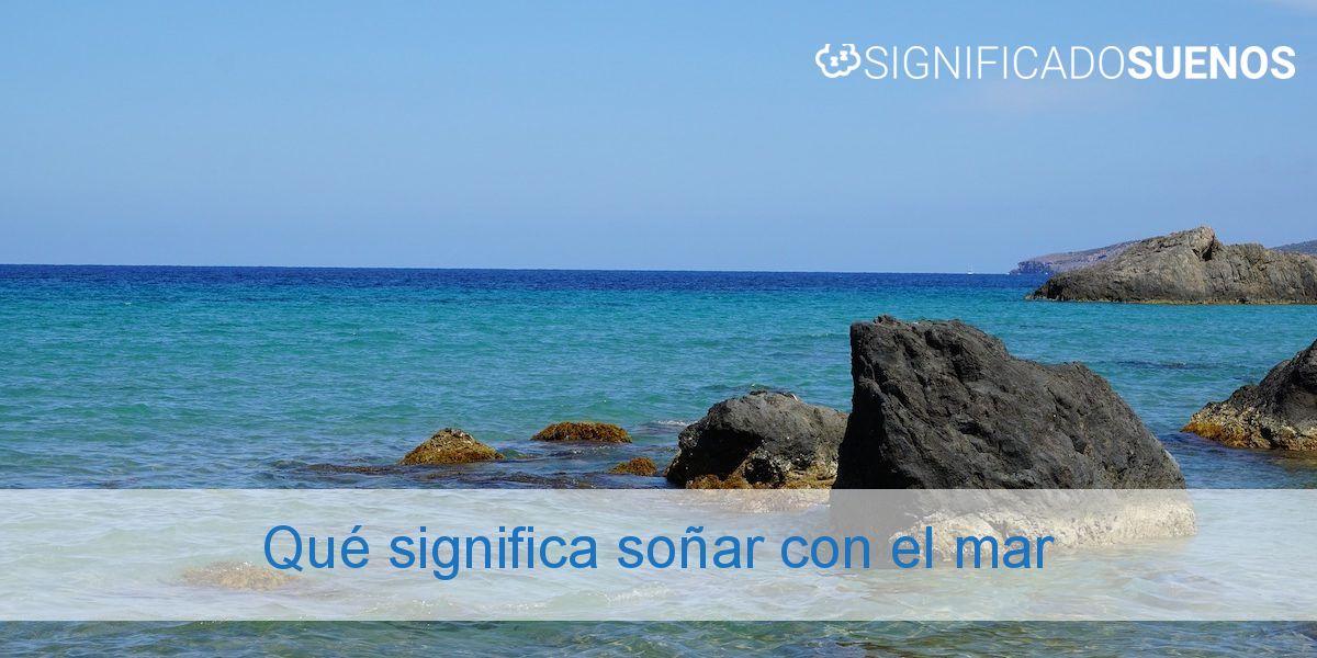 Qué significa soñar con el mar