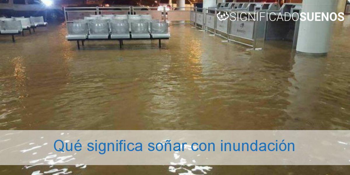 Qué significa soñar con inundación