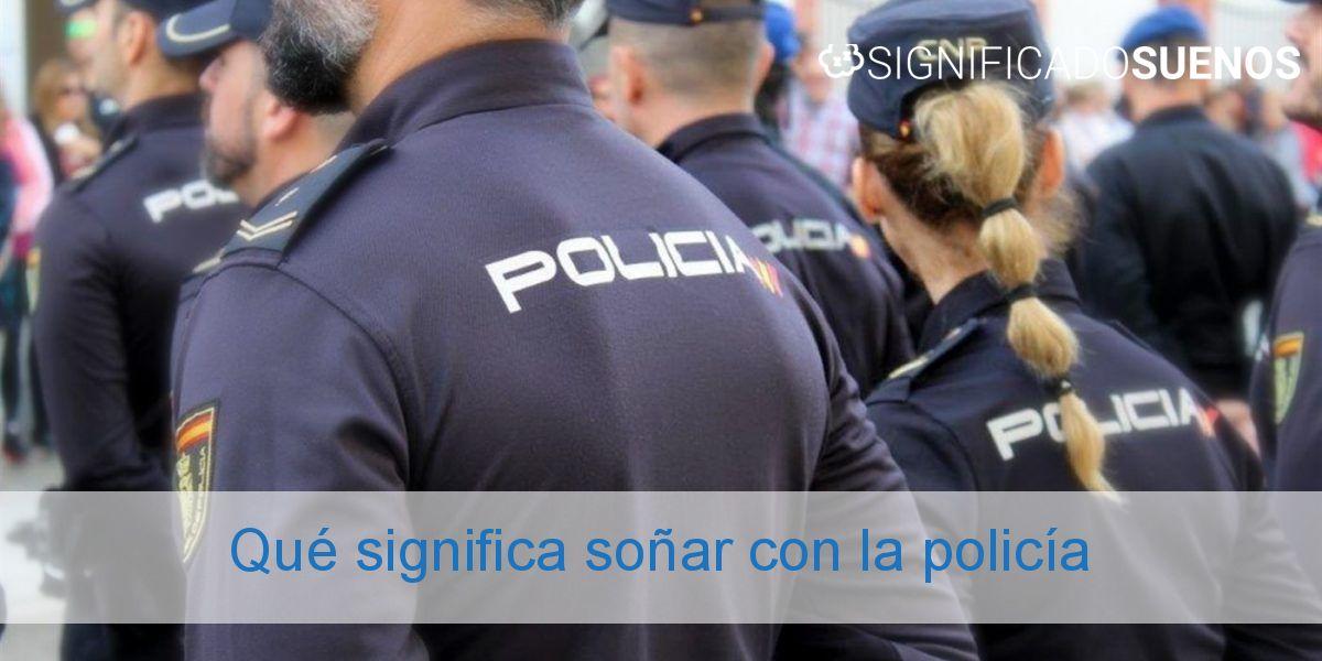 Qué significa soñar con la policía