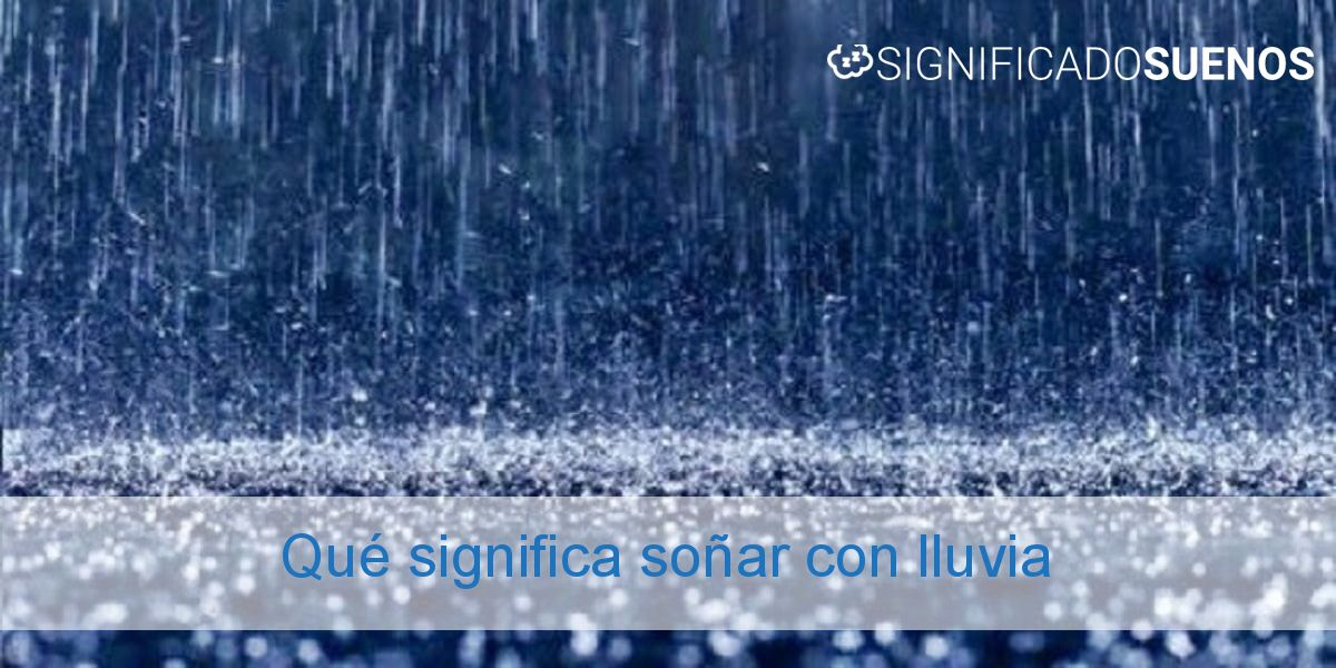 Qué significa soñar con lluvia