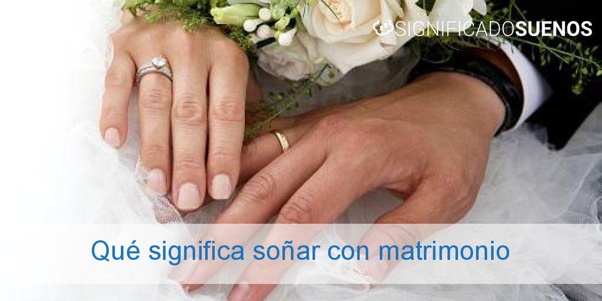 Qué significa soñar con matrimonio