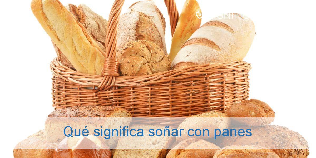 Qué significa soñar con panes
