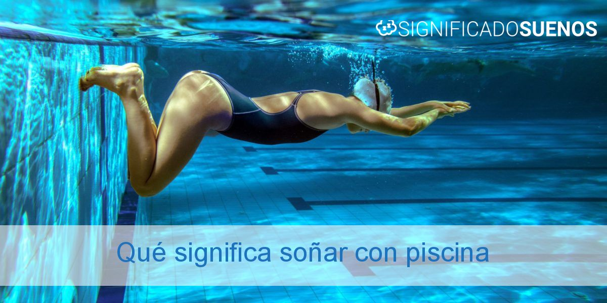 Qué significa soñar con piscina