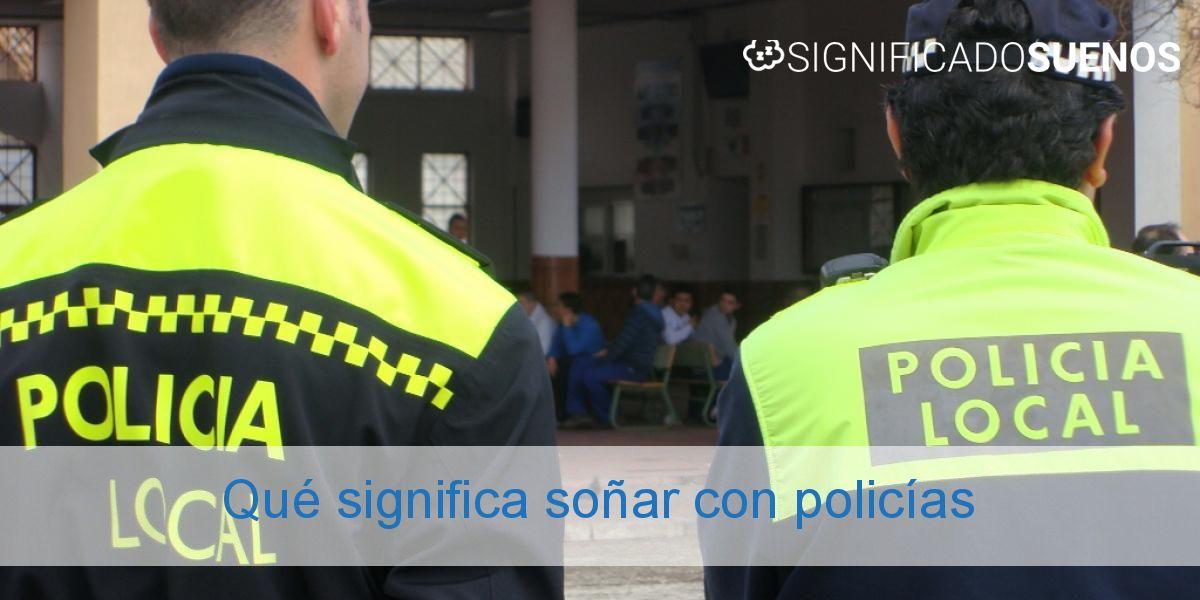 Qué significa soñar con policías