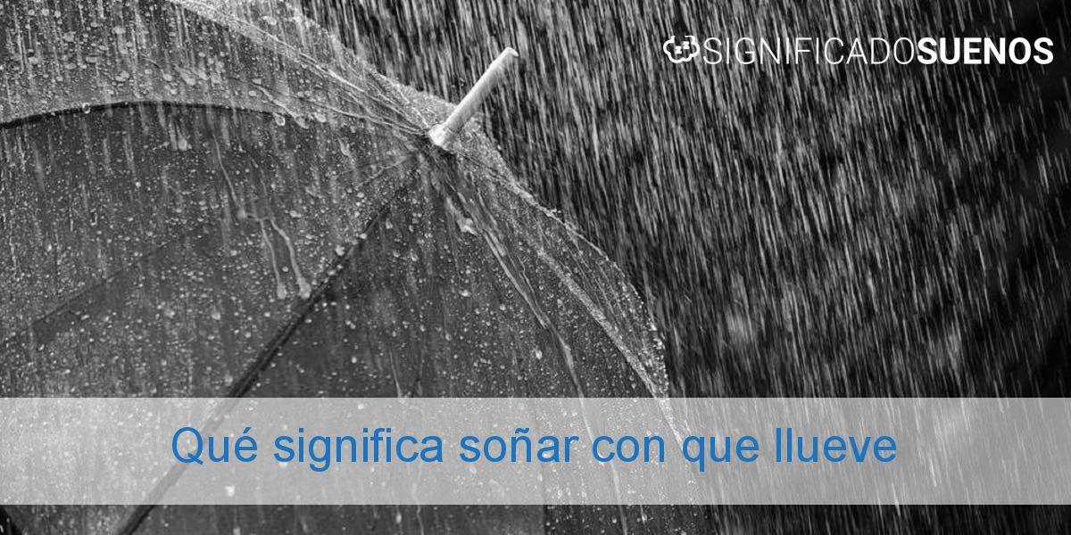 Qué significa soñar con que llueve