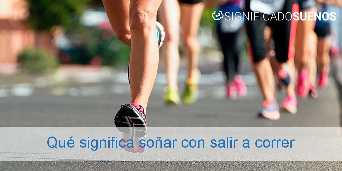 Qué significa soñar con salir a correr