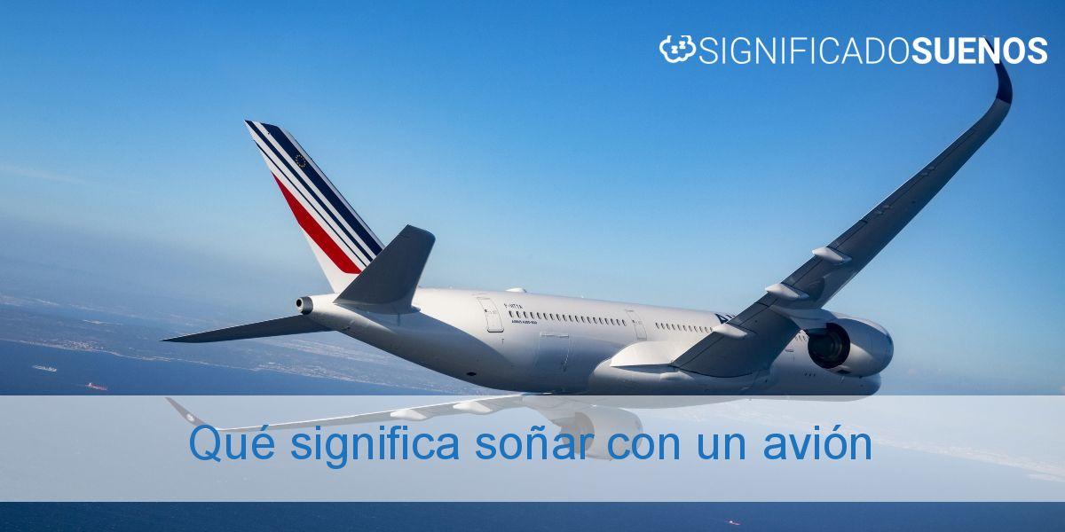 Qué significa soñar con un avión