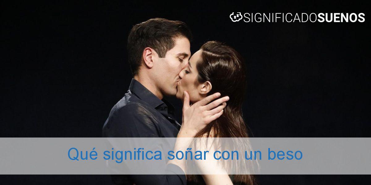 Qué significa soñar con un beso