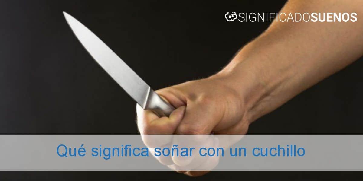 Qué significa soñar con un cuchillo