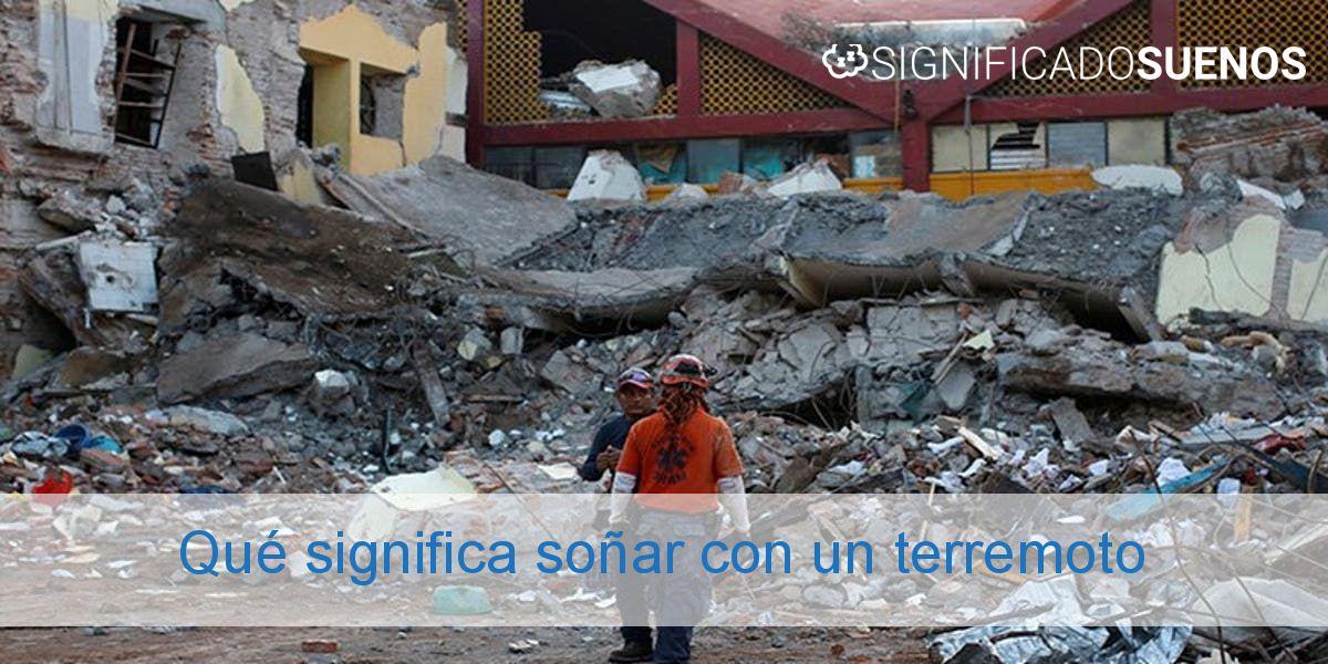 Qué significa soñar con un terremoto