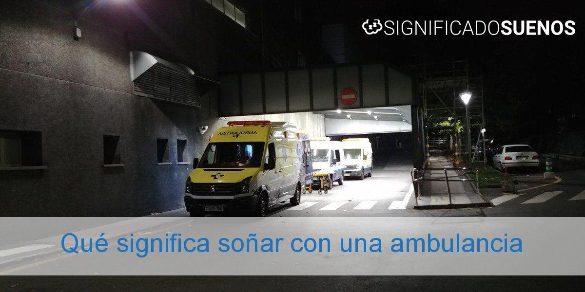 Qué significa soñar con una ambulancia