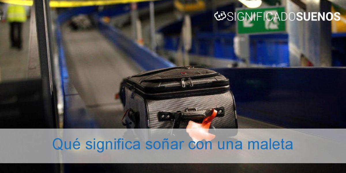 Qué significa soñar con una maleta