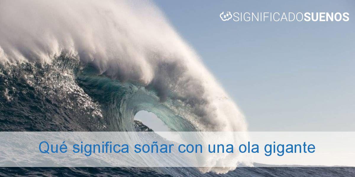 Qué significa soñar con una ola gigante