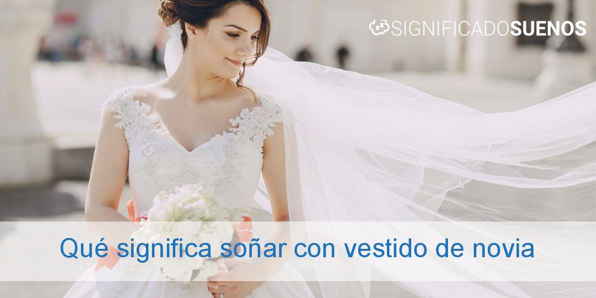 Qué significa soñar con vestido de novia