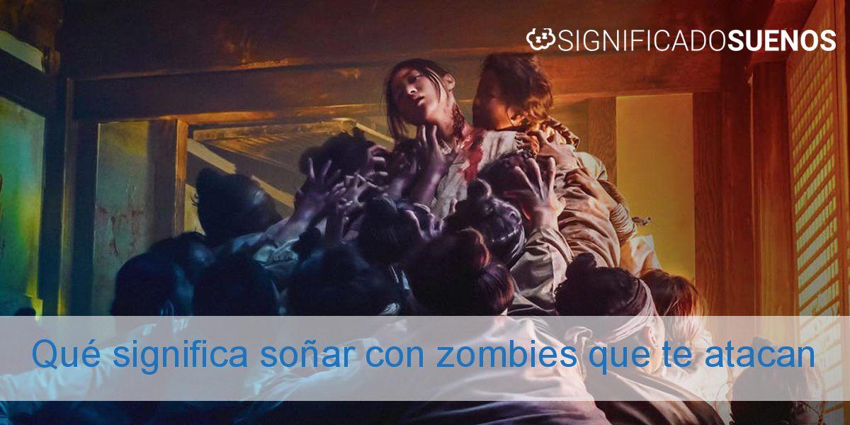 Qué significa soñar con zombies que te atacan