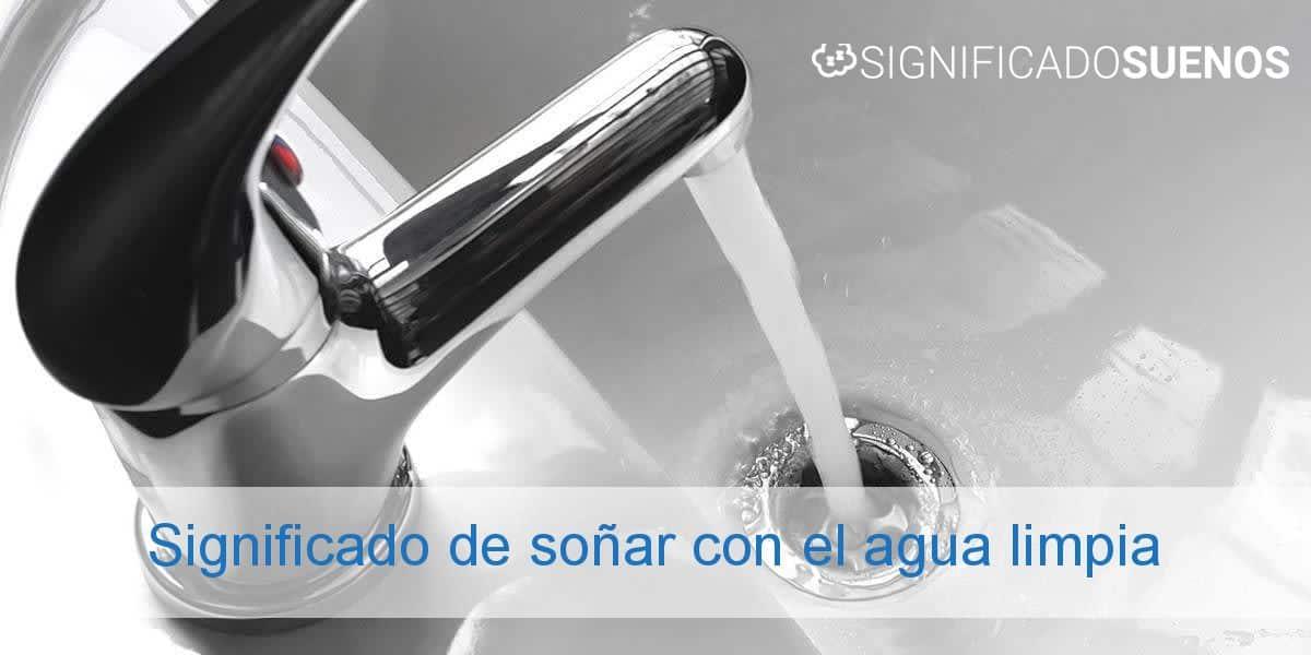 Significado de soñar con el agua limpia