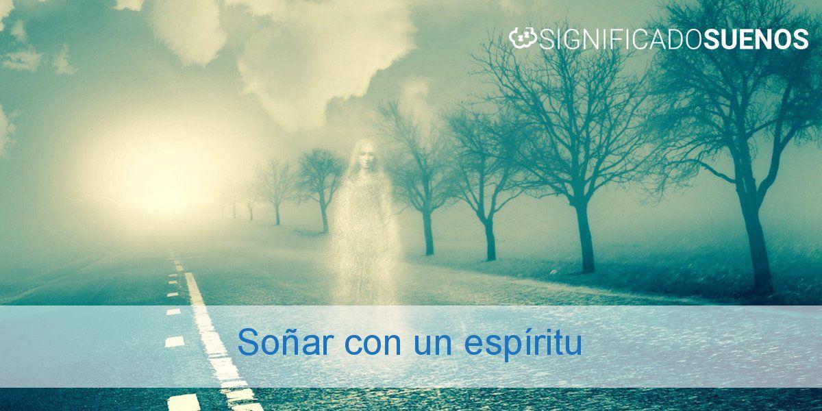 Soñar con un espíritu
