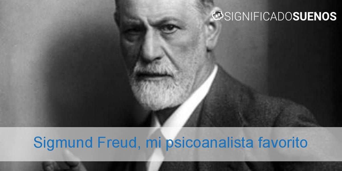 Sigmund Freud, mi psicoanalista favorito
