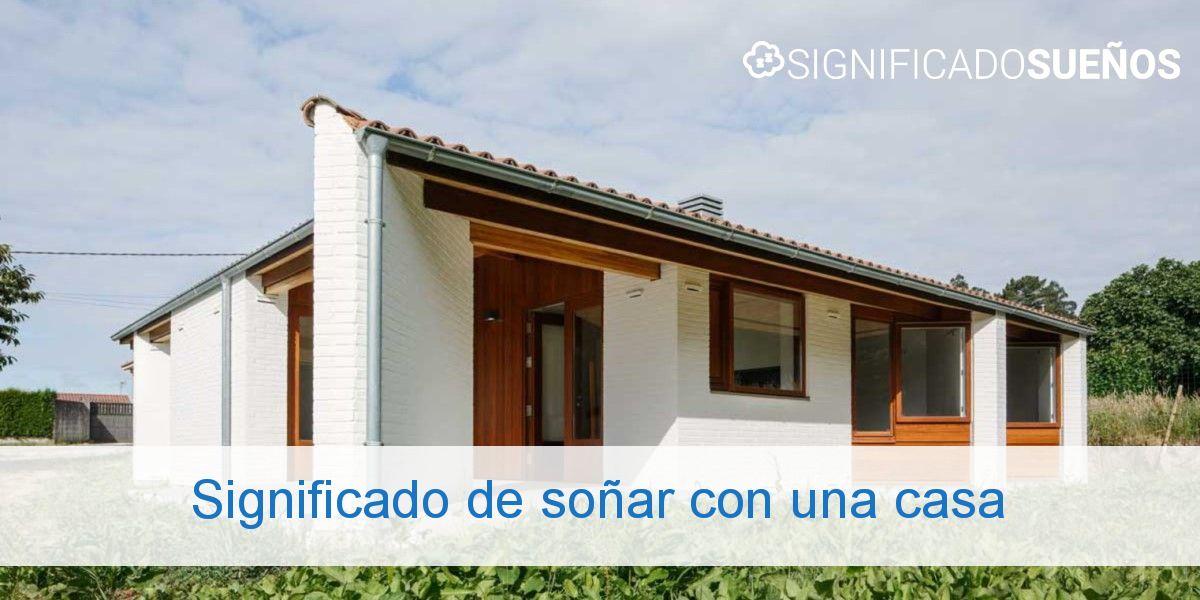 Significado de soñar con una casa