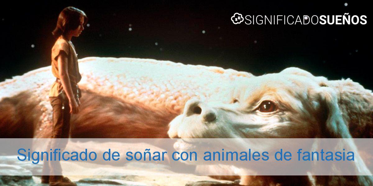 Significado de soñar con animales de fantasia