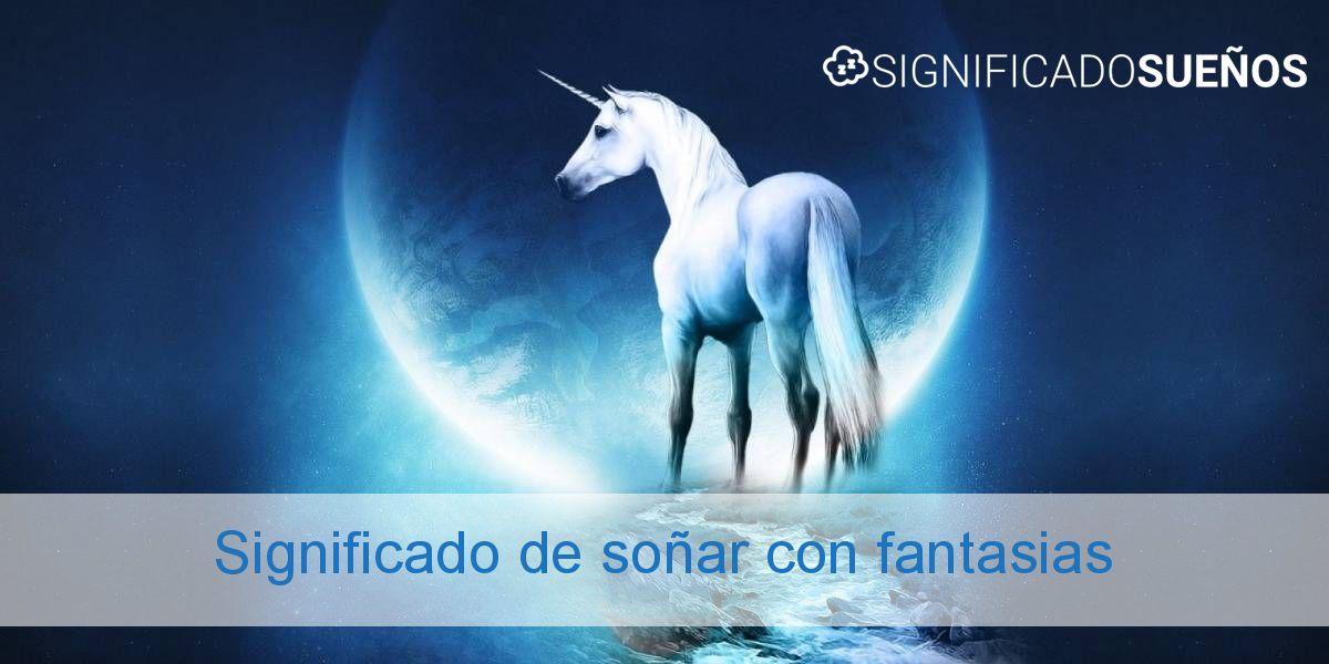 Significado de soñar con fantasias