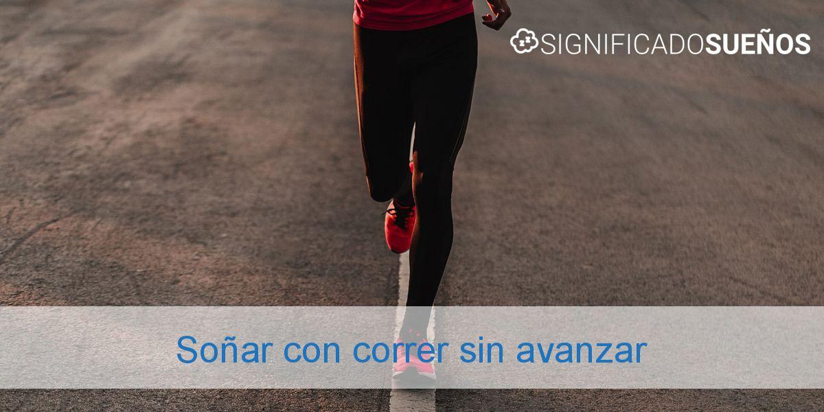 Soñar con correr sin avanzar