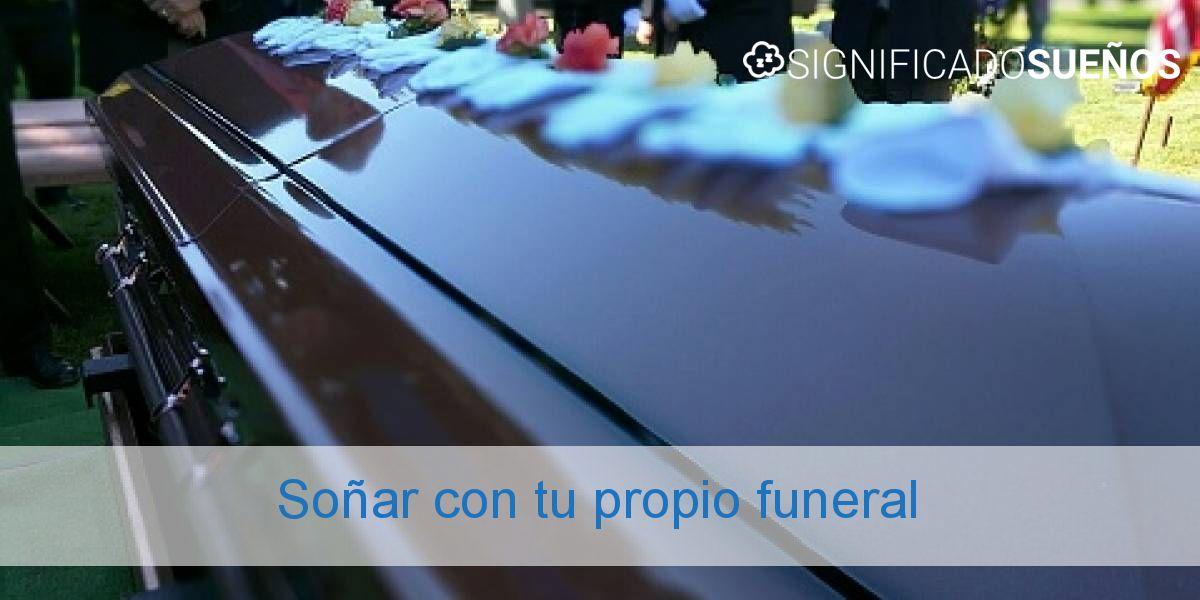 Soñar con tu propio funeral